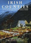 Irish Counties: A Guide to the History, Culture and Traditions of Your Irish Past (Salamander Distro)