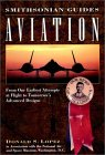 Aviation: From Our Earliest Attempts at Flight to Tomorrow's Advanced Designs