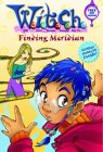 Finding Meridian (W.I.T.C.H. Chapter Books, #3)