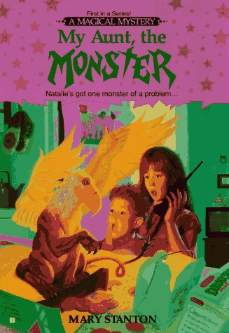 My Aunt, the Monster by Mary Stanton