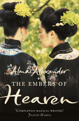 The Embers of Heaven by Alma Alexander