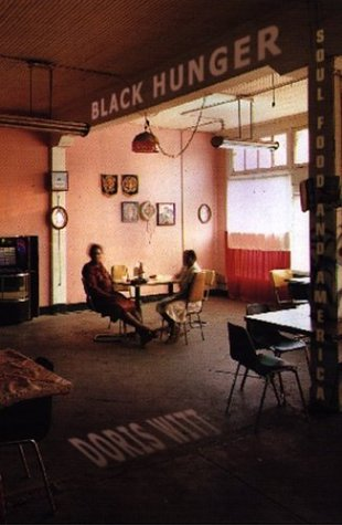 Black Hunger: Soul Food And America