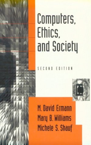 Computers, Ethics, And Society by M. David Ermann
