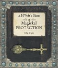 A Witch's Box of Magickal Protection [With BookWith Candle, Scroll, Pentacle & Pouch]