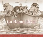 Go Home, River by James Magdanz