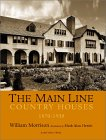 The Main Line: Country Houses of Philadelphia's Storied Suburb (Suburban Domestic Architecture, Vol. 1) (Great American Suburbs) (Great American Suburbs)