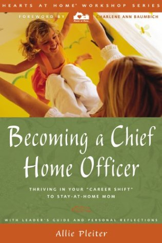 Becoming a Chief Home Officer by Allie Pleiter