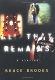 All That Remains by Bruce Brooks
