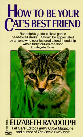 How to Be Your Cat's Best Friend by Elizabeth Randolph
