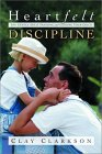 Heartfelt Discipline: The Gentle Art of Training and Guiding Your Child