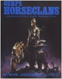 GURPS Horseclans: Roleplaying in Robert Adams' Barbarian Future