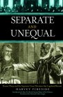 Separate and Unequal: Homer Plessy and the Supreme Court Decision that Legalized Racism