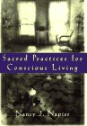 Sacred Practices For Conscious Living