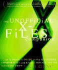 The Unofficial X-Files Companion: An X-Phile's Guide to the Mysteries, Conspiracies, and Really Strange Truths Behind the Show