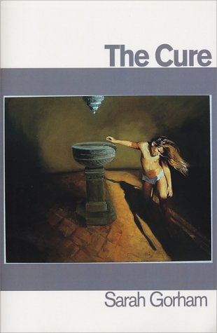 The Cure by Sarah Gorham