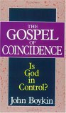 The Gospel Of Coincidence: Is God In Control?