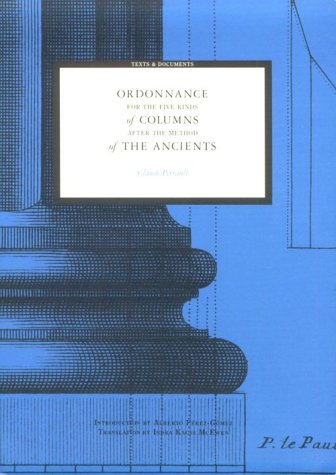 Ordonnance For The Five Kinds Of Columns After The Method Of ... by Claude Perrault