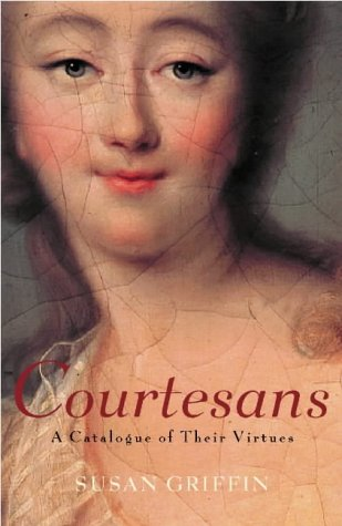 Book Of The Courtesans: A Catalogue Of Their Virtues