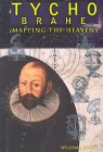 Tycho Brahe: Mapping The Heavens (Great Scientists)