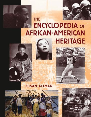 The Encyclopedia Of African American Heritage by Susan Altman