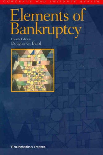 The Elements of Bankruptcy (Concepts and Insights)