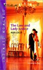The Law and Lady Justice (Silhouette Intimate Moments No. 1230) (Silhouette Intimate Moments)