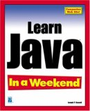 Learn Java In A Weekend (In A Weekend (Indianapolis, Ind.).)