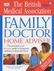 BMA Family Doctor Home Adviser: The Complete Quick-reference Guide to Symptoms and How to Deal with Them