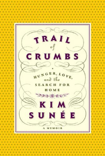 Trail of Crumbs by Kim Sunée