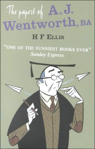 The Papers of A.J. Wentworth, BA by H. F. Ellis