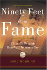 Ninety Feet from Fame: Close Calls with Baseball Immortality