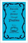Success and Power Through Psalms: Revised and Expanded