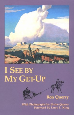 I See by My Get-Up by Ronald B. Querry