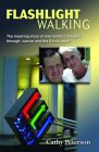 Flashlight Walking: The Inspiring Story of One Family's Struggle Through Cancer and the Enron Nightmare