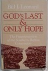 God's Last and Only Hope: The Fragmentation of the Southern Baptist Convention