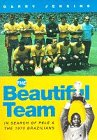 The Beautiful Team: In Search Of Pele And The 1970 Brazilians