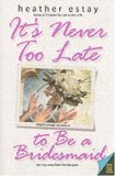 It's Never Too Late to Be a Bridesmaid: Angie's Second Adventure (Angie's Adventures, #2)
