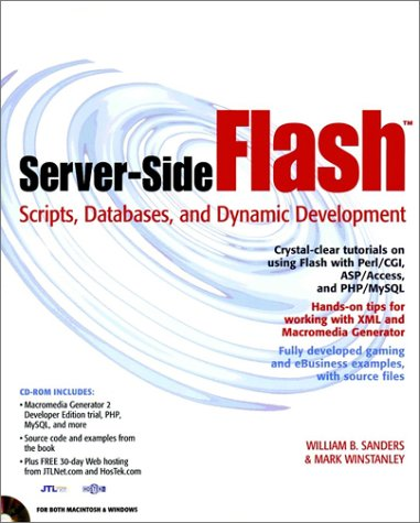 Server Side Flash Scripts, Databases, And Dynamic Development by William B. Sanders