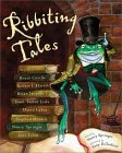 Ribbiting Tales: Original Stories About Frogs