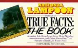National Lampoon Presents True Facts: The Book