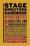 Stage Directors Handbook: Opportunities For Directors And Choreographers