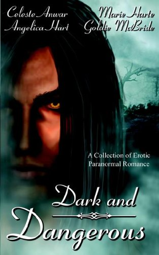 Dark And Dangerous by Celeste Anwar