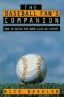 The Baseball Fan's Companion: How to Watch the Game Like an Expert