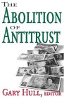 The Abolition of Antitrust