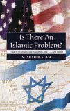 Is There an Islamic Problem?: Essays on Islamicate Societies, the US, and Israel