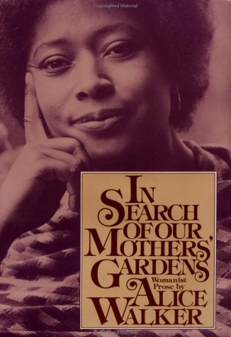 In Search of Our Mothers' Gardens by Alice Walker