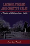 Legends, Stories and Ghostly Tales of Abingdon and Washington County, Virginia