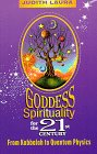 Goddess Spirituality for the 21st Century: From Kabbalah to Quantum Physics