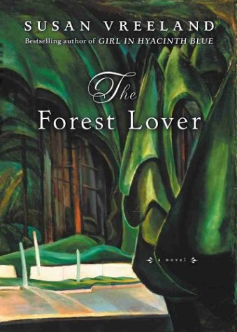 The Forest Lover by Susan Vreeland