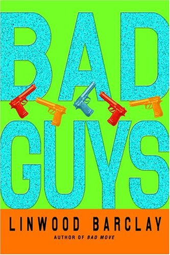 Bad Guys by Linwood Barclay